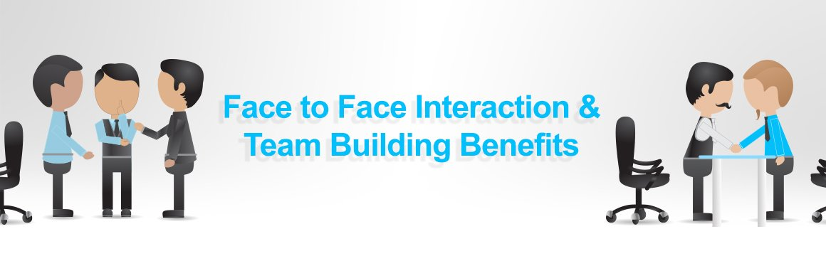 face to face team building benefits